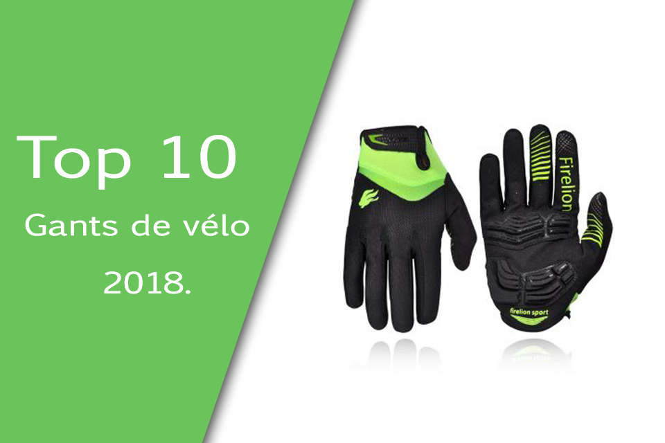 Top 10 Meilleurs gants de vélo en 2018.