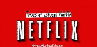 Top 10 des meilleurs trucs et astuces Netflix