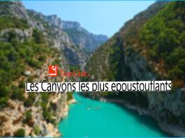 Les Canyons les plus époustouflants