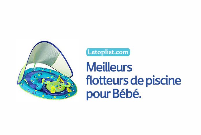 Meilleurs flotteurs de piscine pour Bébé en 2018.
