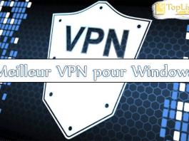 Meilleur VPN pour Windows